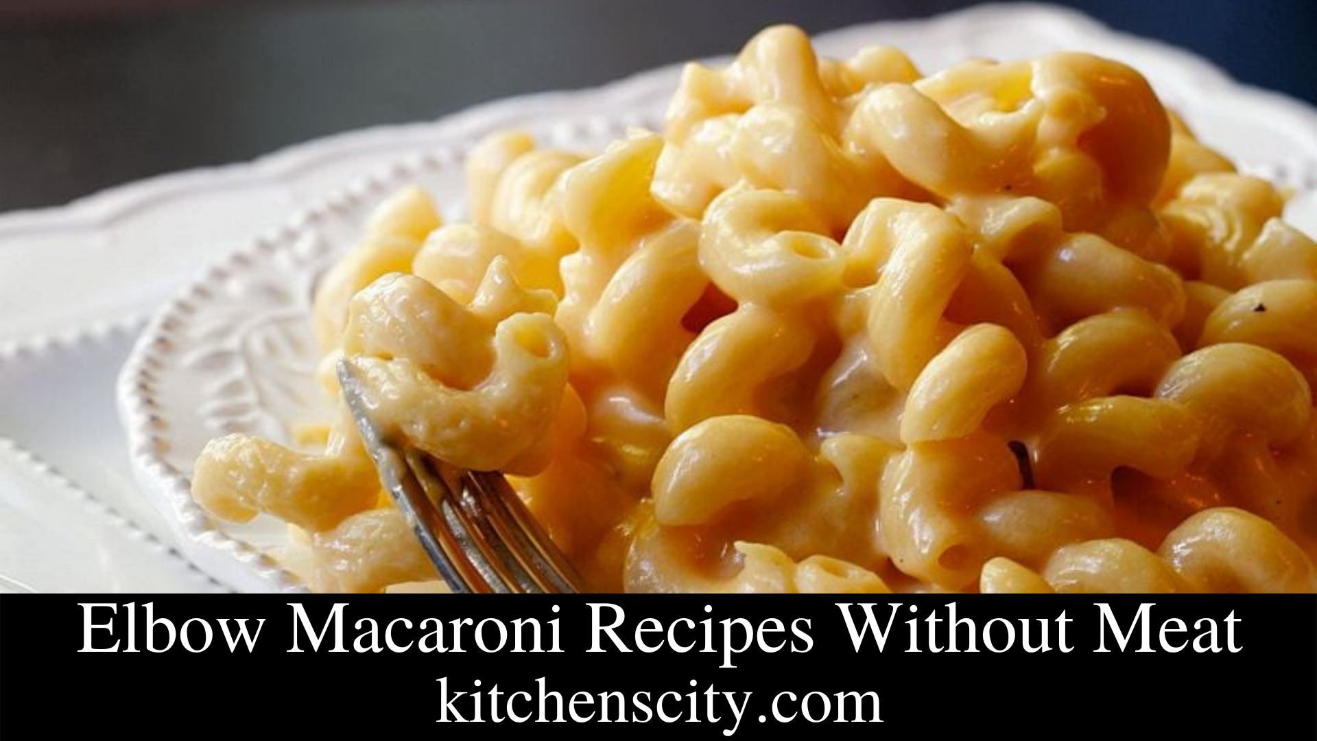 Elbow Macaroni Recipes Without Meat