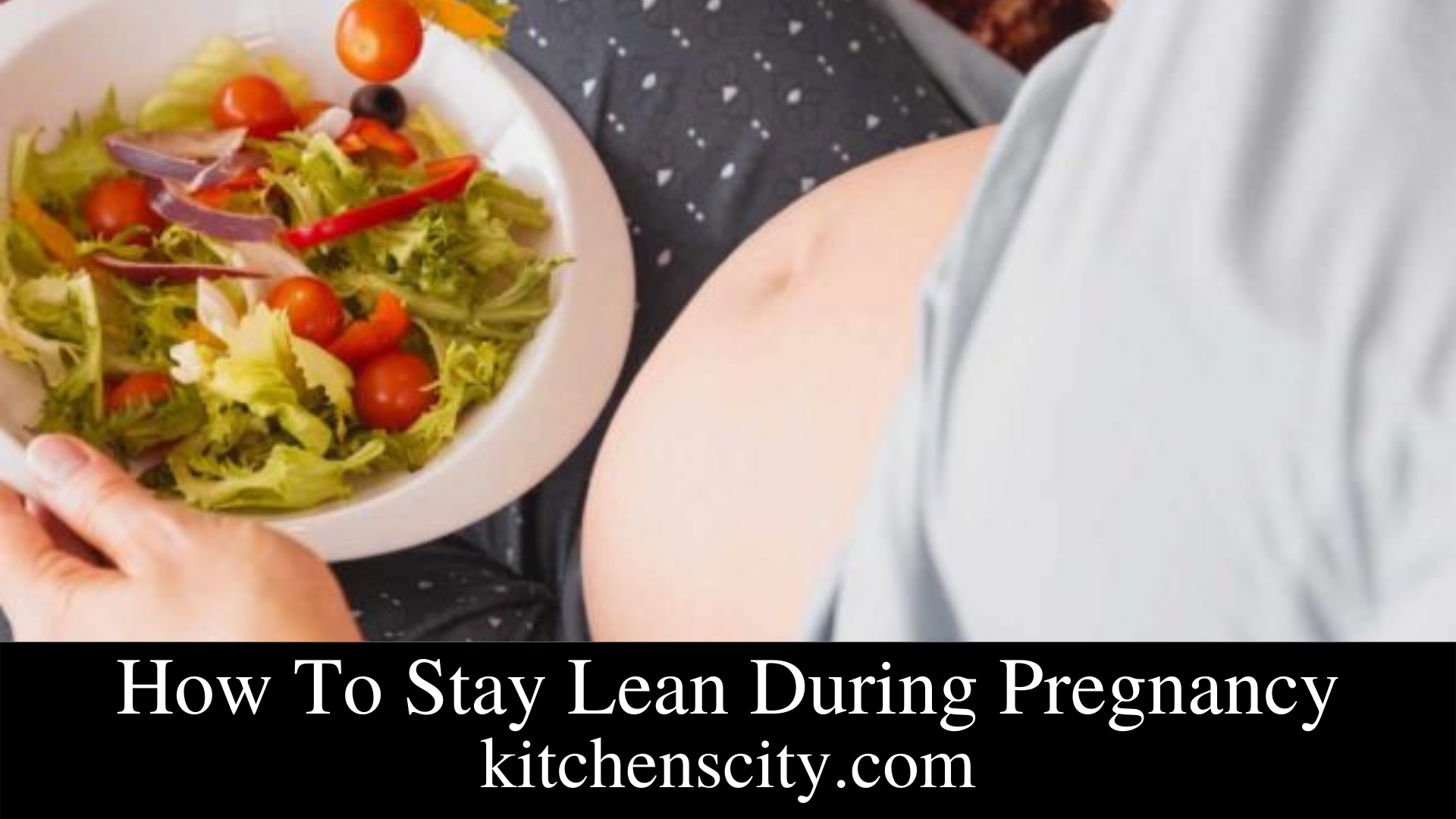 How To Stay Lean During Pregnancy