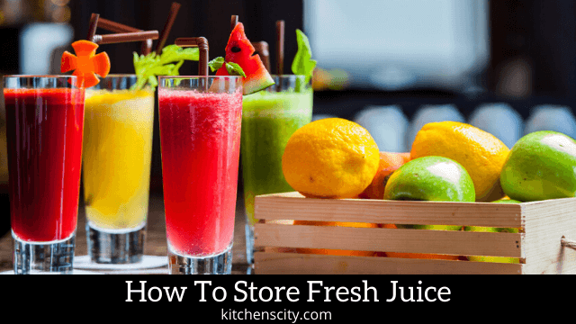 How To Store Fresh Juice