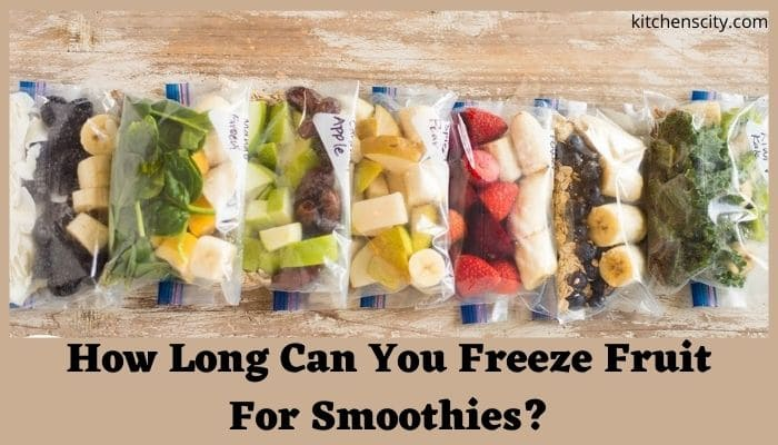 How Long Can You Freeze Fruit For Smoothies