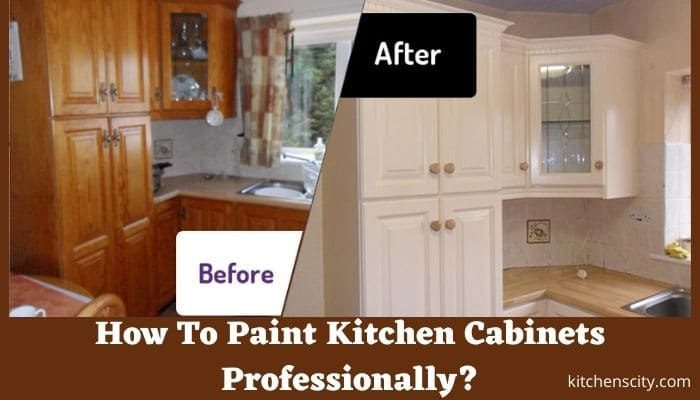 How To Paint Kitchen Cabinets Professionally?