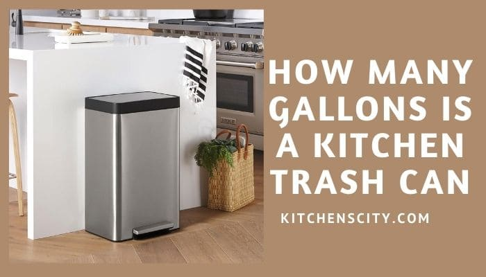 How Many Gallons Is A Kitchen Trash Can